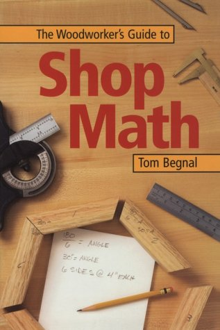 9781558704855: The Woodworker's Guide to Shop Math