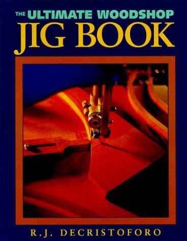 9781558704916: The Ultimate Workshop Jig Book