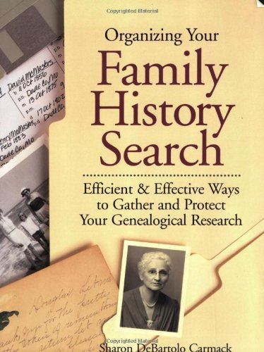 9781558705111: Organizing Your Family History Search: Efficient & Effective Ways to Gather and Protect Your Genealogical Research