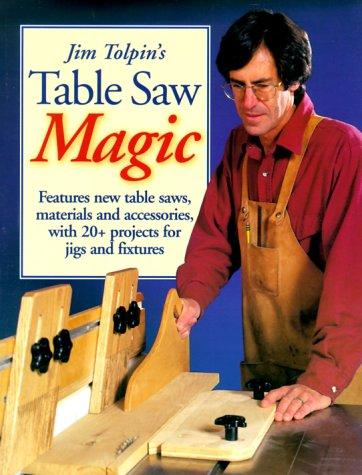 9781558705128: Jim Tolpin's Table Saw Magic