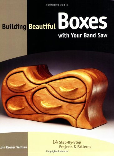9781558705227: Building Beautiful Boxes with Your Band Saw