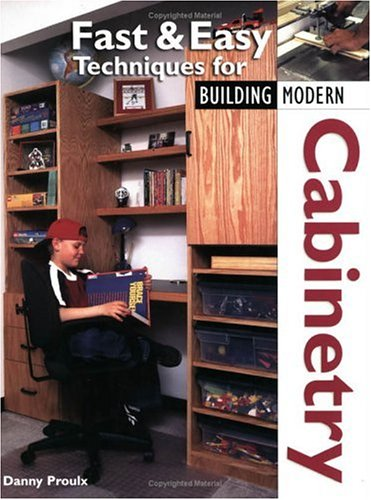 Fast Easy Techniques For Building Modern Cabinetry Proulx Danny