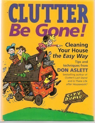 9781558705388: Clutter Be Gone: Cleaning Your House the Easy Way