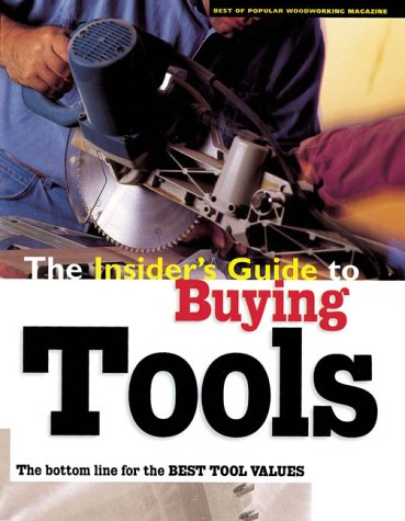 The Insider's Guide to Buying Tools (1558705422) by Charles R. Self