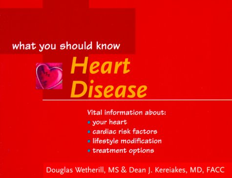 9781558705500: Heart Disease: What You Should Know (Your Health: What You Should Know)