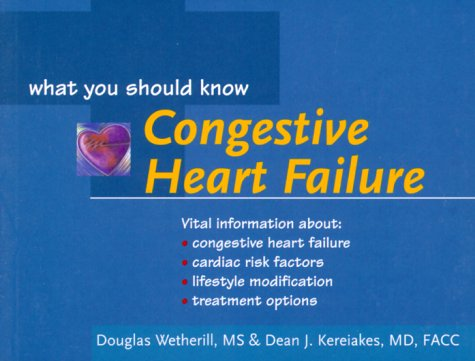 9781558705517: Congestive Heart Failure: What You Should Know (Your Health: What You Should Know)