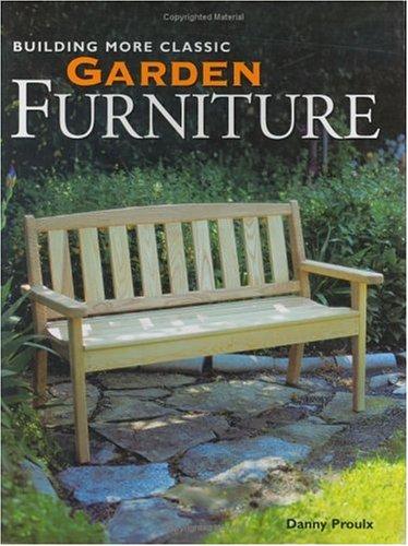 9781558705647: Building More Classic Garden Furniture