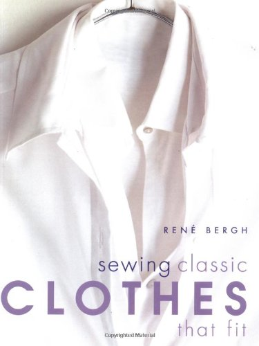 Sewing Classic Clothes That Fit: Burgh, Rene