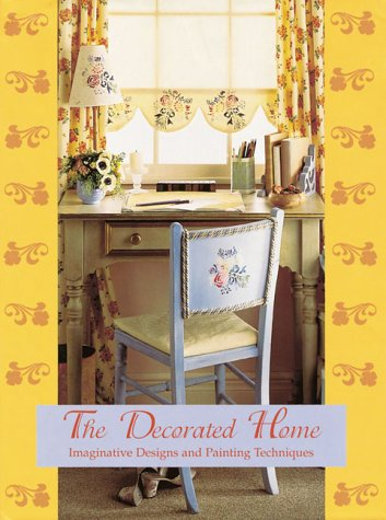 The Decorated Home: Imaginative Designs and Painting Techniques: no author)
