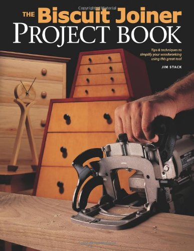 9781558705920: The Biscuit Joiner Project Book: Tips & Techniques to Simplify Your Woodworking Using This Great Tool