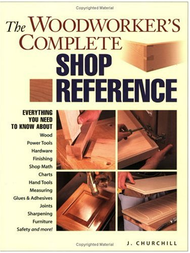 9781558706323: The Woodworker's Complete Shop Reference (Popular Woodworking)