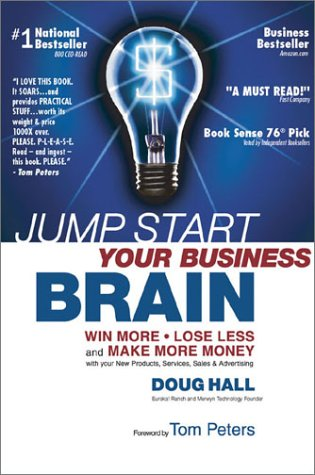 9781558706422: Jump Start Your Business Brain: Win More, Lose Less and Make More Money With Your Sales, Marketing and Business Development