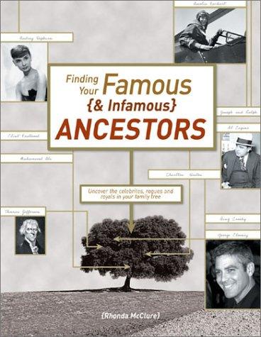 Finding Your Famous {& Infamous} Ancestors (1558706542) by Mcclure, Rhonda