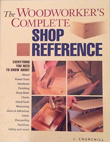 9781558706996: The Woodworker's Complete Shop Reference
