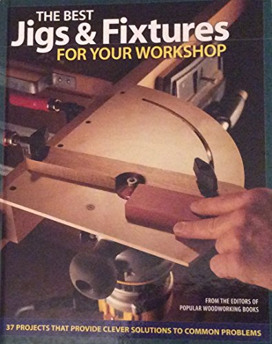 9781558707122: The Best Jigs & Fixtures For Your Workshop