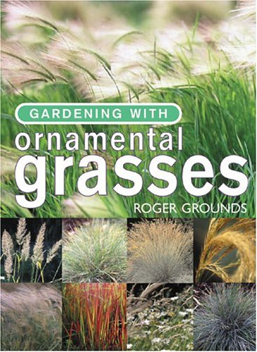 9781558707344: Gardening With Ornamental Grasses