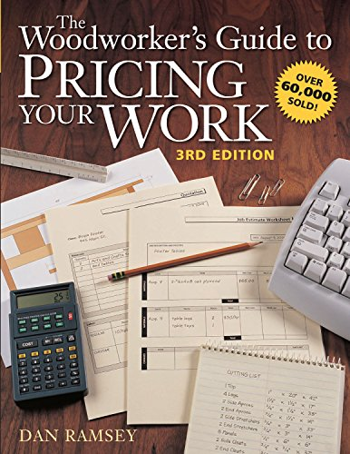The Woodworker's Guide to Pricing Your Work (Popular Woodworking) (1558707379) by Dan Ramsey