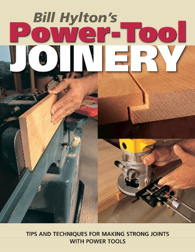 9781558707382: Bill Hylton's Power-Tool Joinery (Popular Woodworking)