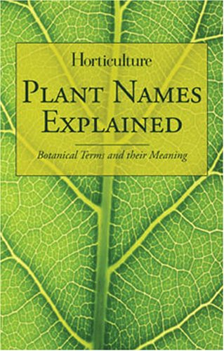 9781558707474: Horticulture - Plant Names Explained: Botanical Terms and Their Meaning