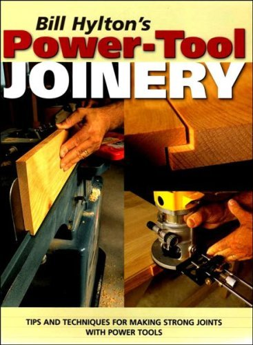 9781558707665: BILL HYLTON'S POWER-TOOL JOINERY: TIPS AND TECHNIQUES FOR MAKING STRONG JOINTS WITH POWER TOOLS