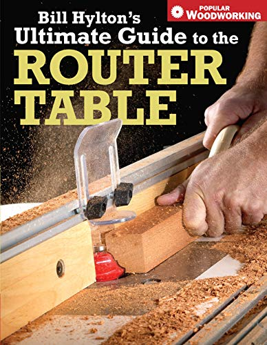 Bill Hylton's Ultimate Guide to the Router: Hylton Bill