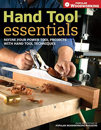 9781558708150: Hand Tool Essentials: Refine Your Power Tool Projects with Hand Tool Techniques (Popular Woodworking)