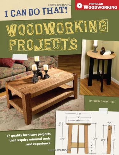 9781558708167: I Can Do That! Woodworking Projects: 17 quality furniture projects that require minimal tools and experience (Popular Woodworking)