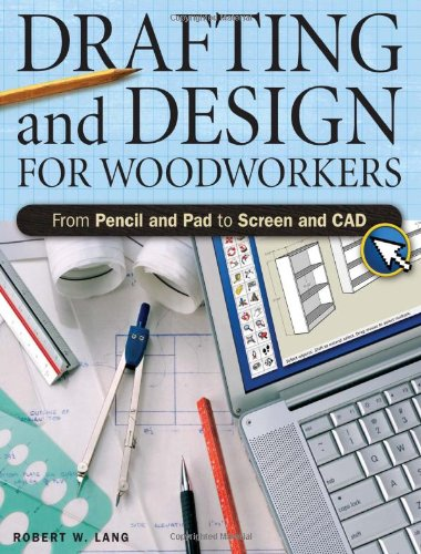 drafting and design for woodworkers from pencil and pad