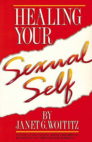 Healing Your Sexual Self: Woititz, Janet Geringer