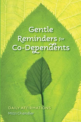 Gentle Reminders for Co-Dependents: Daily Affirmations: Chandler, Mitzi