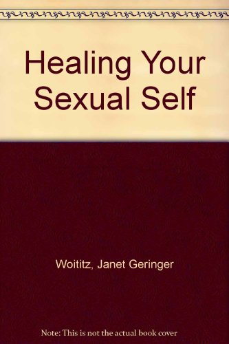 9781558740488: Healing Your Sexual Self