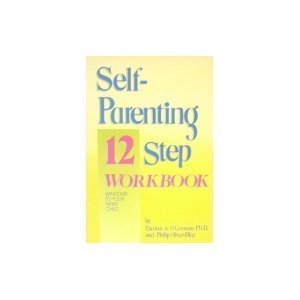 Self-Parenting 12 Step Workbook: Windows to Your: O'Gorman, Patricia