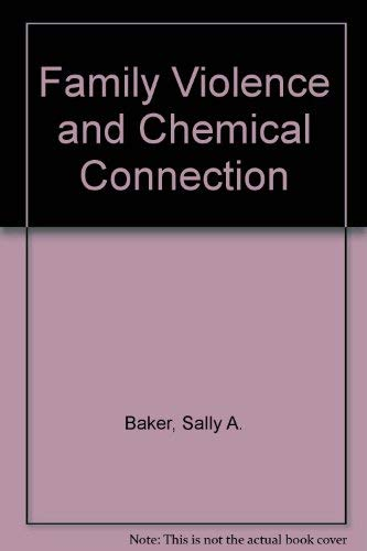 Family Violence and Chemical Connection: Baker, Sally A.