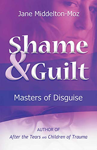 9781558740723: Shame & Guilt: Masters of Disguise