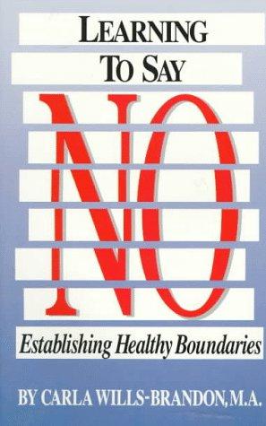 9781558740877: Learning to Say No: Establishing Healthy Boundaries