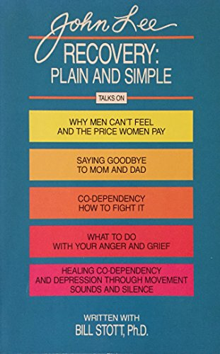 9781558741089: Recovery: Plain and Simple : Talks on : Why Men Can't Feel and the Price Women Pay, Saying Good-Bye to Mom and Dad, Co-Dependency--How to Fight It,