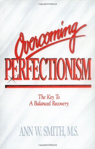 9781558741119: Overcoming Perfectionism: The Key to Balanced Recovery: The Key to a Balanced Recovery