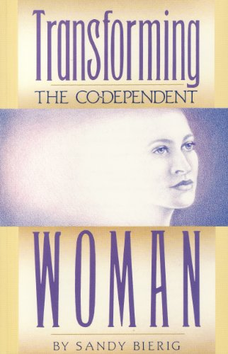 9781558741157: Transforming the Co-Dependent Woman