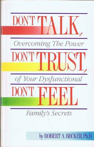 9781558741270: Don't Talk, Don't Trust, Don't Feel: Our Family Secrets