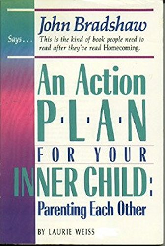 An Action Plan : Parenting Each Other: Laurie Weiss