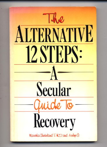 9781558741676: The Alternative 12-Steps: A Secular Guide to Recovery