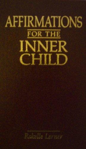 Affirmations for the Inner Child: Lerner, Rokelle
