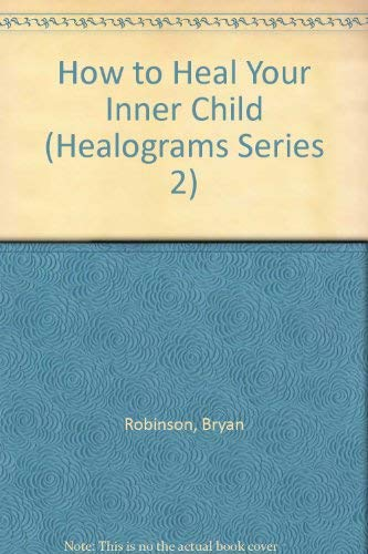 9781558742079: How to Heal Your Inner Child (HEALOGRAMS SERIES 2)