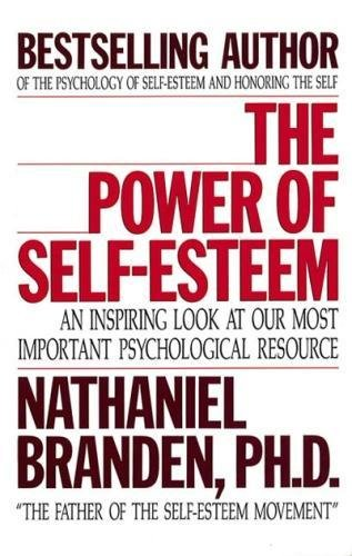 9781558742130: The Power of Self-esteem: An Inspiring Look at Our Most Important Psychological Resource