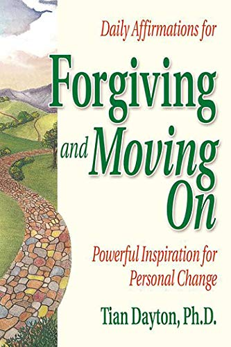 Daily Affirmations for Forgiving and Moving on: Powerful Inspiration for Personal Change: Dayton, ...