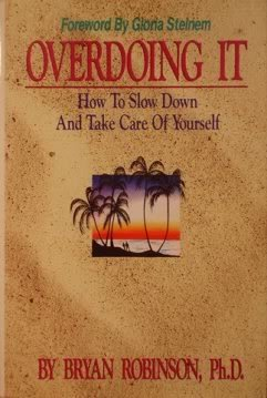9781558742376: Overdoing It: How to Slow Down and Take Care of Yourself
