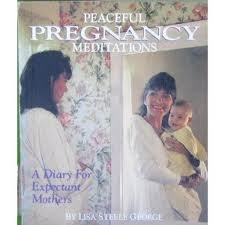 Peaceful Pregnancy Meditations: A Diary for Expectant: Lisa Steele George