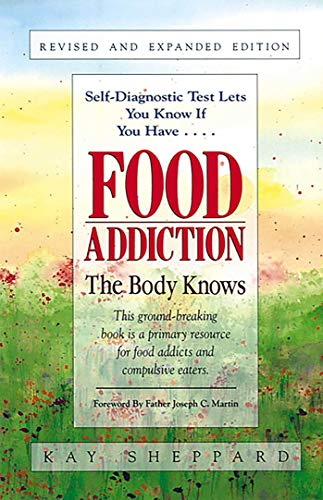 9781558742765: Food Addiction: The Body Knows: Revised & Expanded Edition