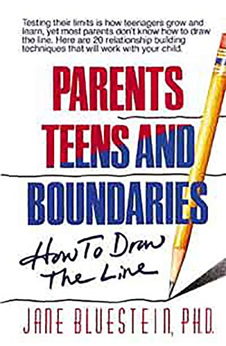 Parents, Teens and Boundaries: How to Draw the Line: Jane Bluestein