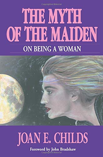 The Myth of the Maiden: On Being a Woman: Childs, Joan